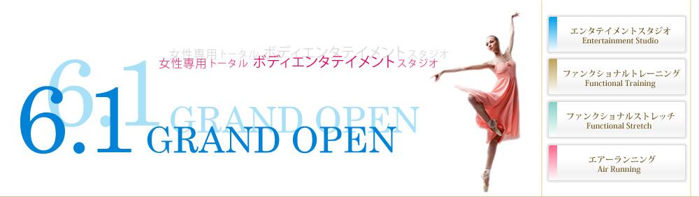 6/1 GRAND OPEN